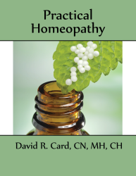 Practical Homeopathy Seminar by David R. Card