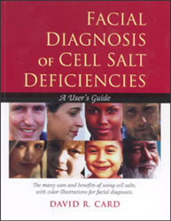 Facial Diagnosis of Cell Salt Deficiencies by David R. Card